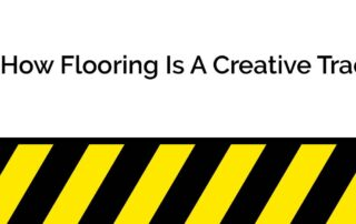 How Flooring Is A Creative Trade